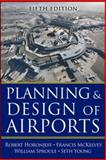Planning and Design of Airports, Fifth Edition, Horonjeff, Robert M. and McKelvey, Francis X., 0071446419