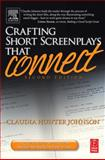 Crafting Short Screenplays That Connect, Johnson, Claudia H., 0240806417