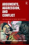 Arguments, Aggression, and Conflict : New Directions in Theory and Research, Avtgis, Theodore and Rancer, Andrew S., 0415996414