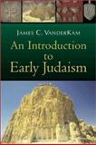 An Introduction to Early Judaism, VanderKam, James C., 0802846416