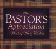 The Pastor's Appreciation Book of Wit and Wisdom, Douglas J. Brouwer, 0877886415