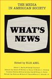 What's News : The Media in American Society, , 0917616413