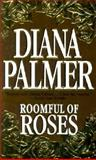 Roomful of Roses, Diana Palmer, 1551666413