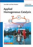 Applied Homogeneous Catalysis, Behr, Arno and Neubert, Peter, 3527326413