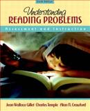 Understanding Reading Problems : Assessment and Instruction, Gillet, Jean Wallace and Temple, Charles, 0205386423