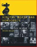 Digital Media and Democracy : Tactics in Hard Times, , 0262026422