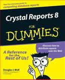 Crystal Reports 8 for Dummies, Douglas J. Wolf, 0764506420