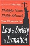 Law and Society in Transition : Toward Responsive Law, Nonet, Philippe and Selznick, Philip, 0765806428