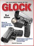 The Gun Digest Book of the Glock, Patrick Sweeney, 0896896420