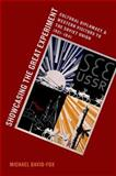 Showcasing the Great Experiment : Cultural Diplomacy and Western Visitors to the Soviet Union, 1921-1941, David-Fox, Michael, 0199376425
