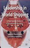 Leadership in World Shipping : Greek Family Firms in International Business, Theotokas, Ioannis and Harlaftis, Gelina, 0230576427