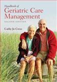 Handbook of Geriatric Care Management, Cathy Cress, 0763746428