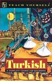 Teach Yourself Turkish Complete : A Complete Course for Beginners, Pollard, Asuman C. and Pollard, David, 084423642X