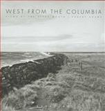 West from the Columbia, Robert Adams, 0893816426