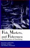 Fish, Markets and Fishermen : The Economics of Overfishing, Iudicello, Suzanne and Weber, Michael, 1559636424