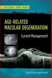 Age-Related Macular Degeneration : Current Management, Duker, Jay S. and Witkin, Andre J., 1617116424