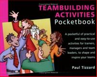 Teambuilding Pocketbook, Tizzard, Paul, 1903776422