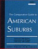 The Comparative Guide to American Suburbs : New Covers 2,756 Suburban Communities in the 75 Largest Metro Areas - With Maps and Local and National Rankings, , 1930956428