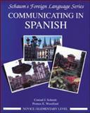 Communicating in Spanish, Schmitt, Conrad J. and Woodford, Protase E., 0070566429