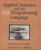 Applied Statistics and the SAS Programming Language, Cody, Ronald P. and Smith, Jeffrey K., 0137436424
