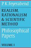 Realism, Rationalism and Scientific Method : Philosophical Papers, Feyerabend, Paul K., 0521316421