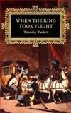 When the King Took Flight, Tackett, Timothy, 0674016424