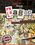 This Book Is Taboo : An Introduction to Linguistics Through Swearing, Eggert, Randall, 0757586422