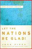 Let the Nations Be Glad!, Piper, John, 0801036429