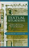 Textual Situations : Three Medieval Manuscripts and Their Readers, Andrew Taylor, 0812236424