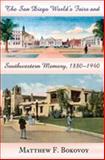 The San Diego World's Fairs and Southwestern Memory, 1880-1940, Bokovoy, Matthew, 0826336426