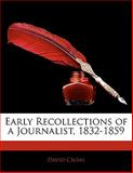 Early Recollections of a Journalist, 1832-1859, David Croal, 1141676427