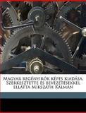 Magyar Regényirók Képes Kiadása Szerkesztette És Bevezetésekkel Ellátta Mikszáth Kálmán, K lm n Miksz th and Kálmán Mikszáth, 1149456426