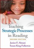 Teaching Strategic Processes in Reading, Second Edition, Almasi, Janice F. and Fullerton, Susan King, 1462506429