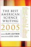 The Best American Science Writing 2005, Alan P. Lightman and Jesse Cohen, 0060726423