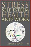 Stress, Self-Esteem, Health and Work, Dolan, Simon L., 0230006426