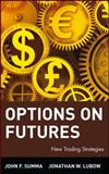 Options on Futures, John F. Summa and Frank Summa, 0471436429