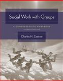 Social Work with Groups : A Comprehensive Workbook, Zastrow, Charles H., 0495506427