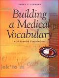 Building a Medical Vocabulary, Leonard, Peggy C., 0721696422