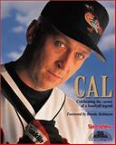 Cal : Celebrating the Career of a Baseball Legend, Baltimore Sun Staff and Sporting News Staff, 0892046422