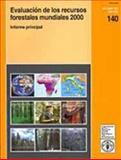 140 - Evaluacion de los recursos forestales Mundiales 2000 9789253046423