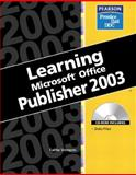 Learning Microsoft Office Publisher 2003, Wempen, Faithe, 0131476424