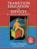 Transition Education and Services for Students with Disabilities, Sitlington, Patricia L. and Clark, Gary M., 020541642X