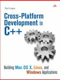 Cross-Platform Development in C++ : Building Mac OS X, Linux, and Windows Applications, Logan, Syd, 032124642X