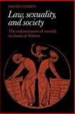 Law, Sexuality, and Society : The Enforcement of Morals in Classical Athens, Cohen, David, 0521466423