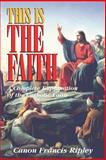 This Is the Faith, Francis J. Ripley, 0895556421