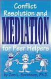 Conflict Resolution and Mediation for Peer Helpers, Don L. Sorenson, 0932796427
