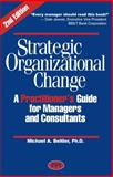 Strategic Organizational Change, Second Edition : A Practitioner's Guide for Managers and Consultants, Beitler, Michael, 0972606424