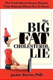 The Big Fat Cholesterol Lie, Jackie Storm, 097765642X