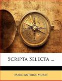 Scripta Selecta, Marc-Antoine Muret and Marc Antoine Muret, 1141276429