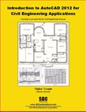 Introduction to AutoCAD 2012 for Civil Engineering Applications, Yasmin, Nighat, 1585036420